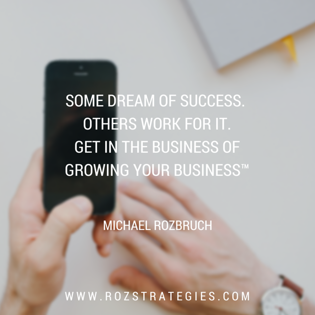 Get in the Business of Growing Your Business